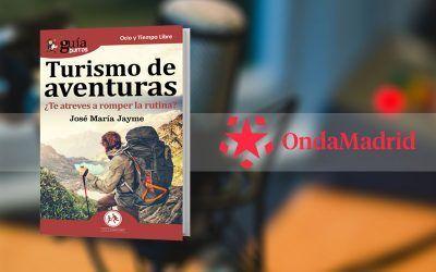 José María Jayme con su «GuíaBurros: Turismo de Aventuras» en «Buenos Días Madrid, Fin de Semana», de Onda Madrid